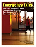 Emergency Exits : Reducing Emergency Room Utilization by Retooling Care-Seeking and Care Access Options, Amstutz, Karen and Dhanvanthari, Lakshmi, 1934647160