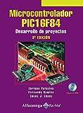 img - for Microcontrolador PIC16F84, Desarrollo de Proyectos 3ed. (Spanish Edition) book / textbook / text book