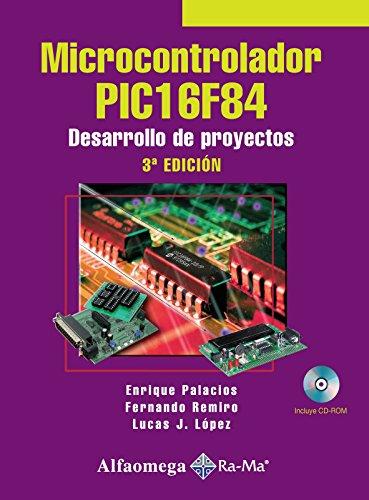 Microcontrolador PIC16F84, Desarrollo de Proyectos 3ed. (Spanish Edition)