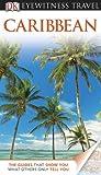 DK Eyewitness Travel Guide: Caribbean