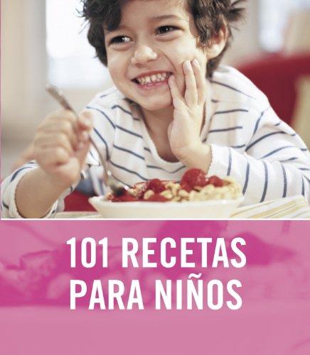 101 recetas para niños / 101 Recipes For Kids (Spanish Edition) - Nilsen, Angela; Wright, Jeni