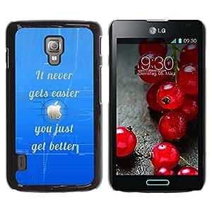 TopCaseStore / la caja del caucho duro de la cubierta de protección de la piel - Easier Never Gets Better Quote Inspirational - LG Optimus L7 II P710 / L7X P714