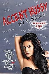Accent Hussy (It Had 2 B U)