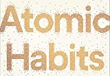 Atomic Habits: An Easy & Proven Way to Build Good