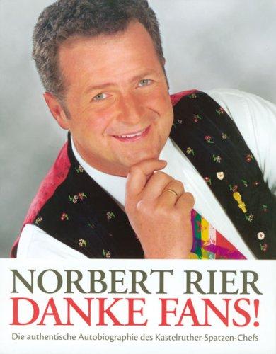 Danke Fans!: Die authentische Autobiographie des Kastelruther-Spatzen-Chefs