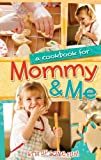 A Cookbook for Mommy and Me, G&R Publishing, 1563832356