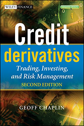 Credit Derivatives: Trading, Investing, and Risk Management (The Wiley Finance Series Book 508)