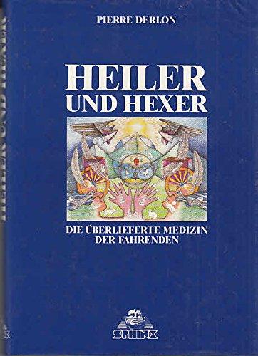 Heiler und Hexer: Die überlieferte Medizin der Fahrenden
