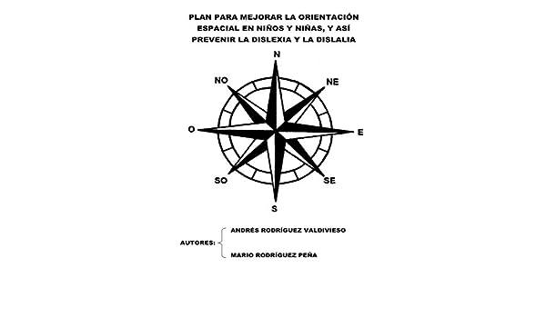 Plan para mejorar la orientación espacial en niños y niñas, y así prevenir la dislexia y la dislalia eBook: Andrés Rodríguez Valdivieso, Mario Rodríguez ...