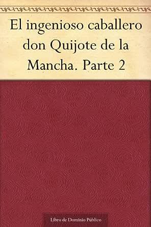 El ingenioso caballero don Quijote de la Mancha. Parte 2 eBook ...