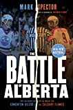 The Battle of Alberta: The His