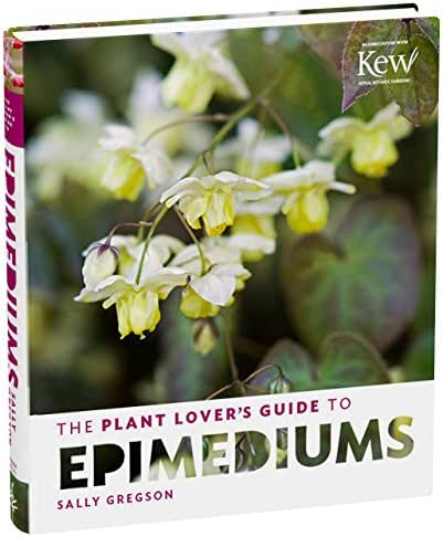The Plant Lover's Guide to Epimediums (The Plant Lover's Guides)