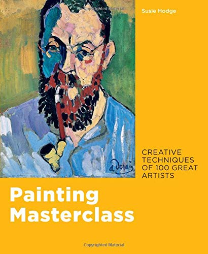 - Painting Masterclass: Creative Techniques of 100 Great Artists