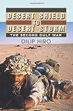 Desert Shield to Desert Storm, Dilip Hiro, 0595269044