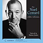 The Noel Coward Audio Collection (Unabridged Selections) | Noel Coward