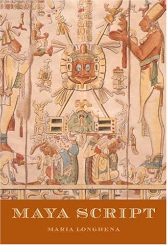 Maya Script : A Civilization and its Writing