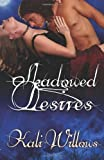 Shadowed Desires, Kali Willows, 1613332823