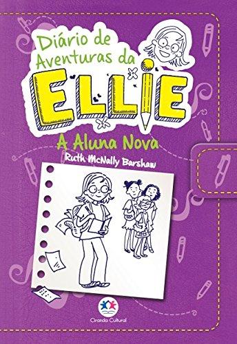 Diário de Aventuras da Ellie: A Aluna Nova (Volume 2)