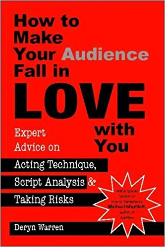 Book How to Make Your Audience Fall in Love with You: Expert Advice on Acting Technique, Script Analysis, and Taking Risks