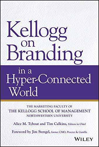 Kellogg on Branding in a Hyper-Connected World