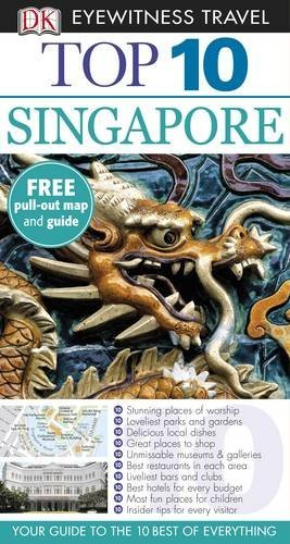 Top 10 Singapore (DK Eyewitness Top 10 Travel Guide)