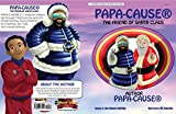 PAPA-CAUSE® The Friend of Santa Claus: The Hero Of Hope