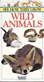See How They Grow: Wild Animals [VHS]