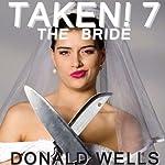 Taken! 7: The Taken! Series of Short Stories | Donald Wells