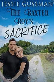 The Baxter Boy's Sacrifice (Baxter Boys Book 1) A Sweet, Second Chance Romance
