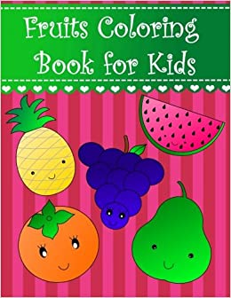 Fruits Coloring Book For Kids Big Easy Fruits Coloring Book For