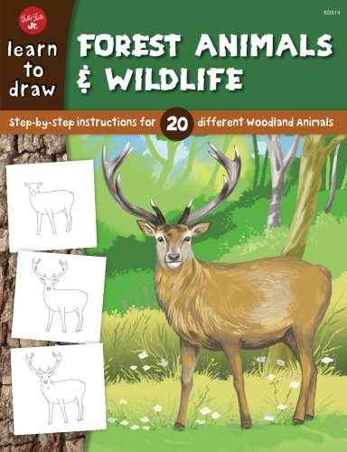 Learn to Draw Forest Animals & Wildlife: Step-by-step instructions for 20 different woodland animals (To Forest Draw How)