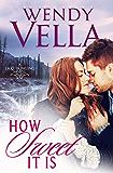 How Sweet It Is (A Lake Howling Novel Book 3)