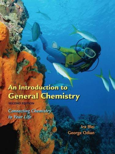 An Introduction to General Chemistry: Connecting Chemistry to Your Life