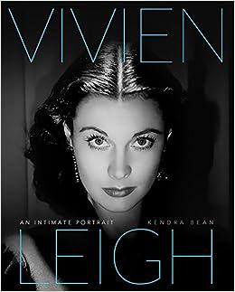 Vivien Leigh: An Intimate Portrait: Amazon.es: Claire Bloom, Kendra Bean: Libros en idiomas extranjeros