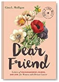 Dear Friend: Letters of Encouragement, Humor, and Love for Women with Breast Cancer