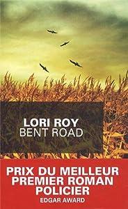 vignette de 'Bent Road (Lori Roy)'