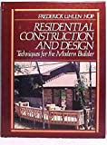 Residential Construction and Design : Techniques for the Modern Builder, Hop, Frederick U., 0137747616