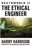 Deathworld II: The Ethical Engineer