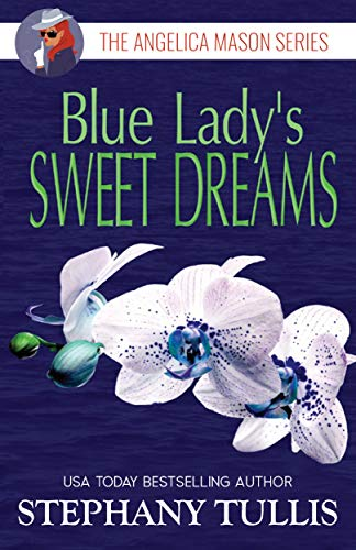 Blue Lady's SWEET DREAMS: The Angelica Mason Series, Book 2 ()