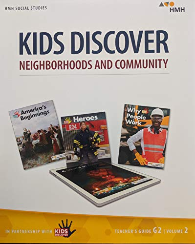 HMH Social Studies: Kids Discover Neighborhoods and Community, Teacher's Guide, G2 Vol 2, 9781328841780, 1328841782