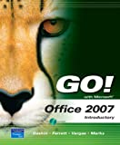GO! with Microsoft Office 2007 Introductory Value Package (includes Computers Are Your Future, Introductory), Gaskin, Shelley and Ferrett, Robert L., 0131361120
