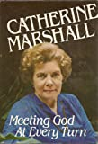 Meeting God at Every Turn, Catherine Marshall, 0912376619