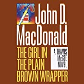 The Girl in the Plain Brown Wrapper: A Travis McGee Novel, Book 10 | John D. MacDonald