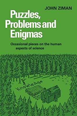 Puzzles, Problems, and Enigmas: Occasional Pieces on the Human Aspects of Science