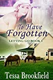 To Have Forgotten (Letting Go Book 1)