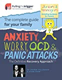 img - for Anxiety, Worry, OCD & Panic Attacks: The Definitive Recovery Approach (Pulling the Trigger) book / textbook / text book