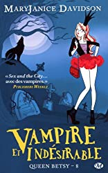 Queen betsy, tome 8 : Vampire et indésirable