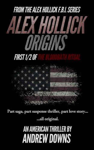 Alex Hollick: Origins (The Alex Hollick FBI Series)