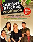 The Market Kitchen Cookbook, Rachel Allen and Amanda Lamb, 0007314590