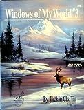Windows of My World, Jackie Claflin, 1567703038